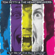 Let Me Up (I've Had Enough) , Tom Petty & Heartbreakers