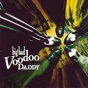 Big Bad Voodoo Daddy , Big Bad Voodoo Daddy