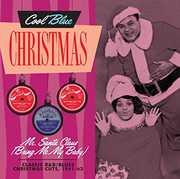 Mr. Santa Claus (Bring Me My Baby)  Classic R&B/ Blues Christmas Cuts,1961-63 , Various Artists