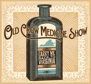 Carry Me Back to Virginia , Old Crow Medicine Show