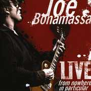 Live from Nowhere in Particular , Joe Bonamassa