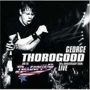30th Anniversary Tour: Live in Europe , George Thorogood