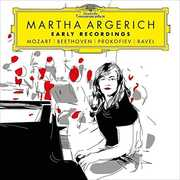 Early Recordings: Mozart Beethoven Prokofiev Ravel , Martha Argerich