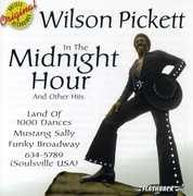 In the Midnight Hour & Other Hits , Wilson Pickett