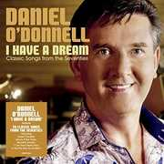 I Have A Dream [Import] , Daniel O'Donnell