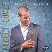 "Pocket Love , Phillip ""Doc"" Martin"