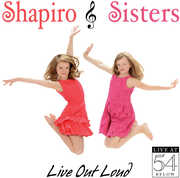 Live Out Loud: Live at 54 Below , Shapiro Sisters
