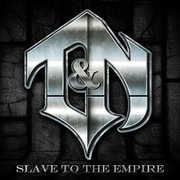 Slave to the Empire , T&N
