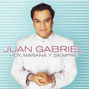 Hoy, Manana Y Siempre , Juan Gabriel