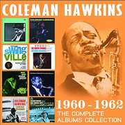 Complete Albums Collection: 1960-1962 , Coleman Hawkins