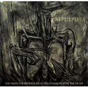Mediator Between Head & Hands Must Be the Heart , Sepultura