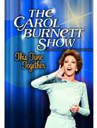 The Carol Burnett Show: This Time Together , Carol Burnett