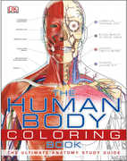 The Human Body Coloring Book: The Ultimate Anatomy Study Guide , Inc. (COR) Dorling Kindersley