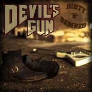 Dirty N Damned , Devils Gun