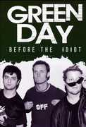 Green Day /  Before the Idiot , Green Day