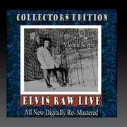 Elvis Raw Live - Volume 7 , Elvis Presley
