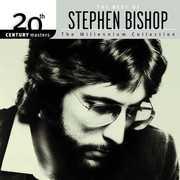 20th Century Masters: Millennium Collection , Stephen Bishop