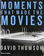 Moments That Made the Movies , David Thomson