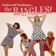 Ladies And Gentlemen: The Bangles , Bangles