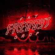 Bays , Fat Freddys Drop