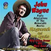 John Wayne Radio Adaptations: Stagecoach /  Fort Apache , John Wayne
