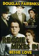 Reggie Mixes in , Bessie Love