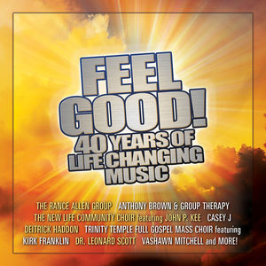 Feel Good! 40 Years of Life Changing Music , Feel Good 40 Years of Life Changing Music