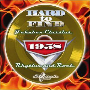 Hard to Find Jukebox Classics 1958: Rhythm & Rock /  Various , Various Artists