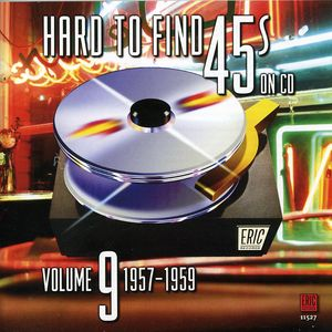 Hard to Find 45's on CD 9 1957-1960 /  Various , Various Artists