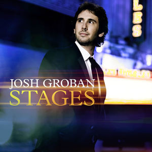 Stages , Josh Groban