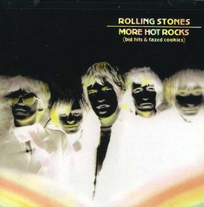 More Hot Rocks: Big Hits and Fazed Cookies , The Rolling Stones