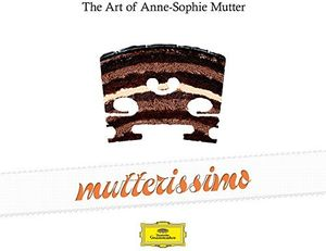 Mutterissimo - the Art of Anne-Sophie Mutter , Anne-Sophie Mutter