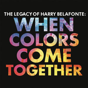 When Colors Come Together , Harry Belafonte