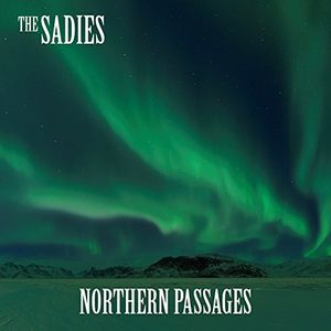 Northern Passages , The Sadies