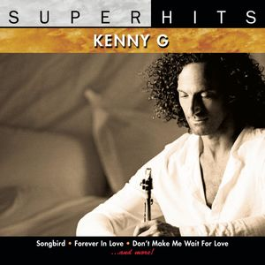 Super Hits , Kenny G