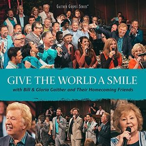 Give The World A Smile , Bill & Gloria Gaither