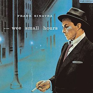 In the Wee Small Hours , Frank Sinatra