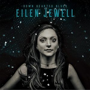 Down Hearted Blues , Eilen Jewell