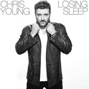 Losing Sleep , Chris Young