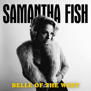 Belle Of The Wet , Samantha Fish