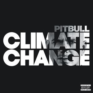 Climate Change [Explicit Content] , Pitbull