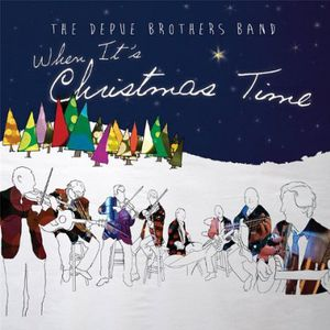 When It's Christmas Time , DePue Brothers Band