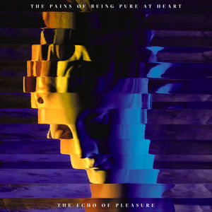 The Echo Of Pleasure , The Pains of Being Pure at Heart
