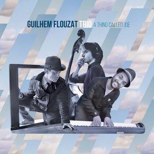A Thing Called Joe , Guilhem Trio Flouzat