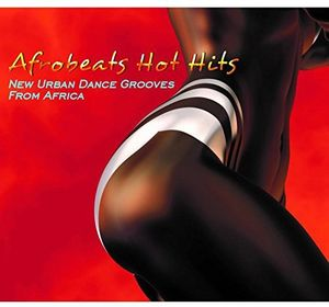 Afrobeats Hot Hits: New Urban Dance Grooves From Africa /  Various , Various Artists