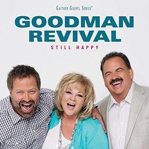 Still Happy , Goodman Revival