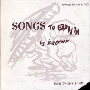 Woody Guthrie's Songs to Grow on , Jack Elliott