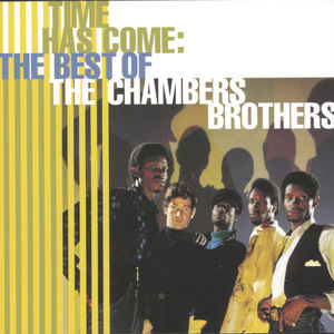 Best of: Time Has Come , The Chambers Brothers