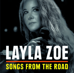 Songs From The Road , Layla Zoe