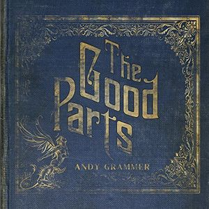 The Good Parts , Andy Grammer